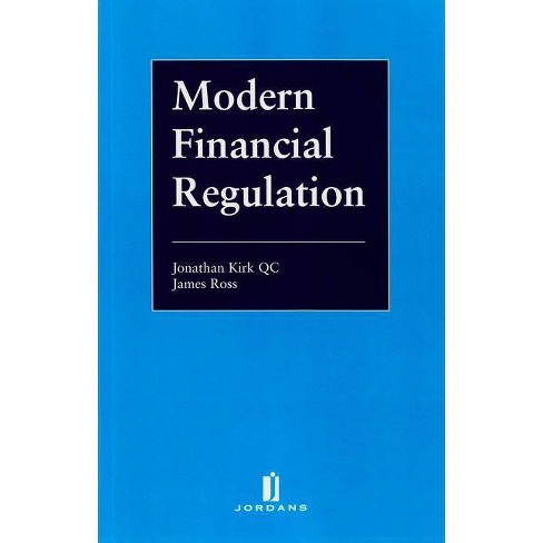 Modern Financial Regulation - by  Jonathan Kirk & James Ross (Paperback) - image 1 of 1