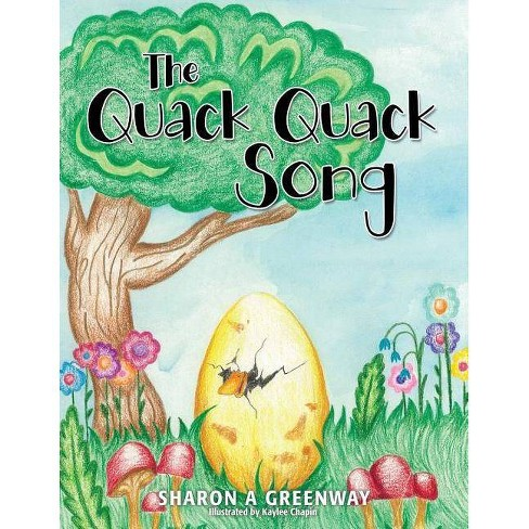 The Quack Quack Song - by  Sharon a Greenway (Paperback) - image 1 of 1