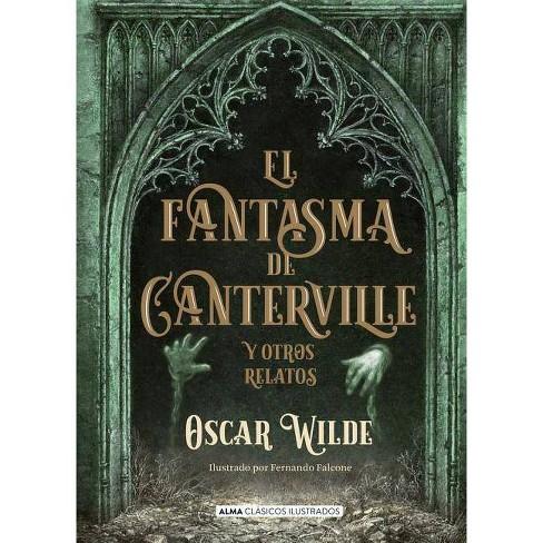 El Fantasma de Canterville - (Clásicos Ilustrados) by  Oscar Wilde (Hardcover) - image 1 of 1