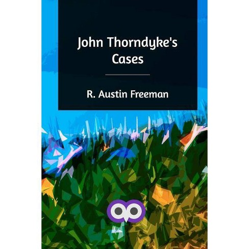 John Thorndyke's Cases - by  R Austin Freeman (Paperback) - image 1 of 1