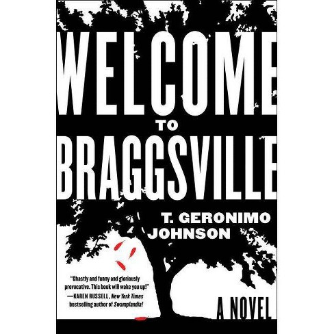 Welcome to Braggsville - by  T Geronimo Johnson (Hardcover) - image 1 of 1