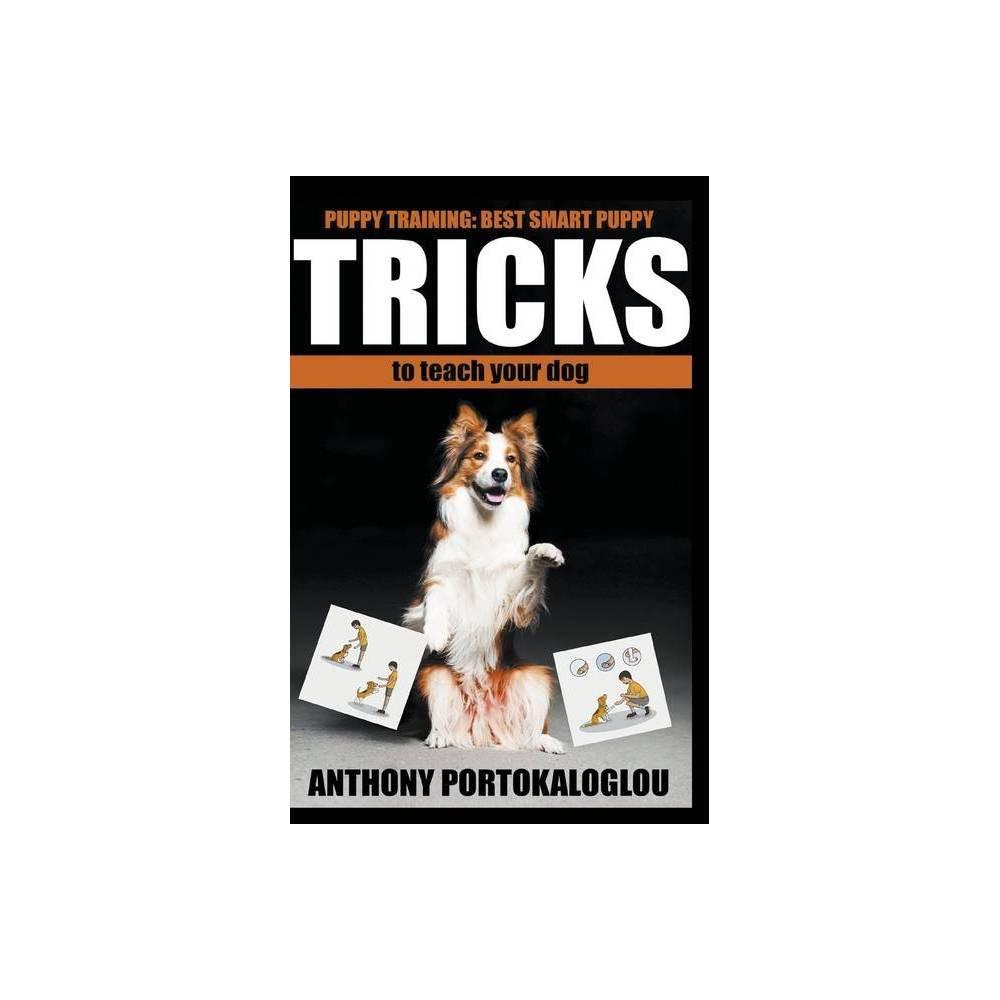 Dog Tricks By Anthony Portokaloglou Paperback