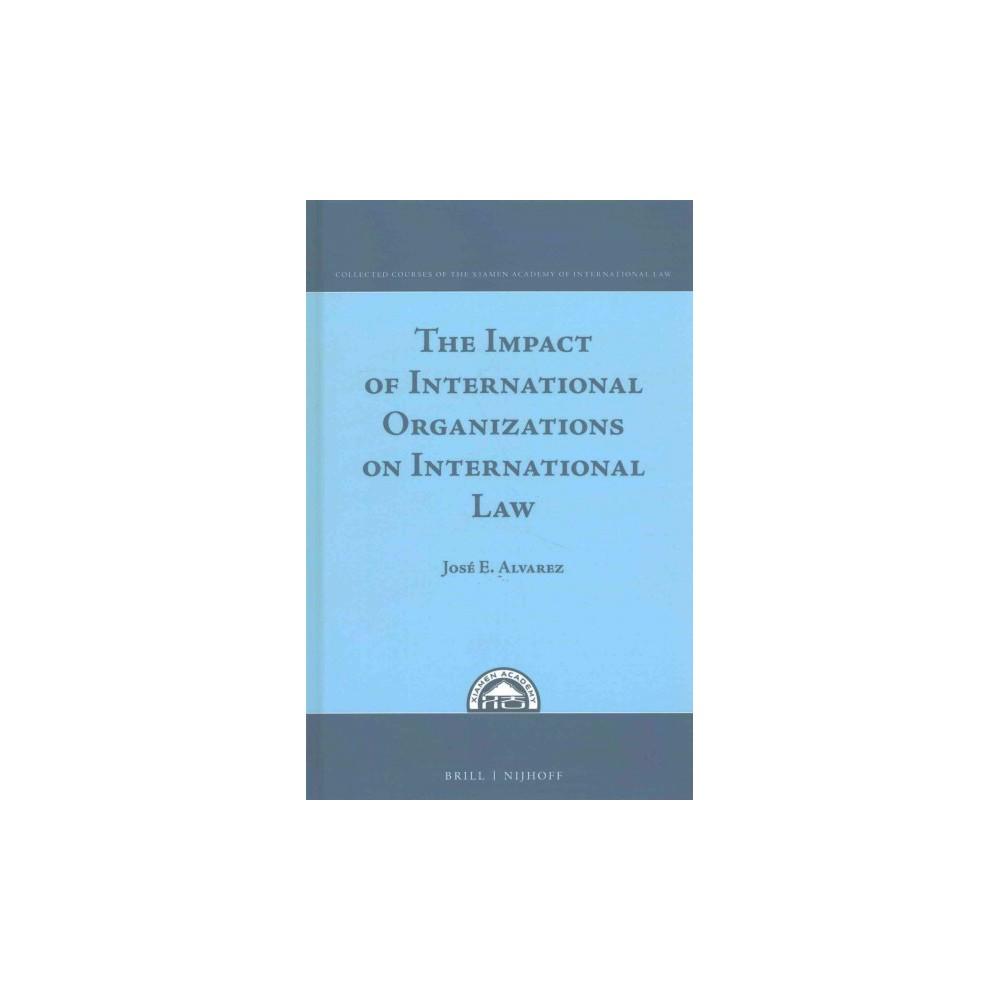 Impact of International Organizations on International Law (Hardcover) (Josu00e9 E. Alvarez)