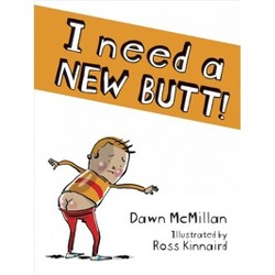 I Need a New Butt! -  by Dawn McMillan (Paperback)