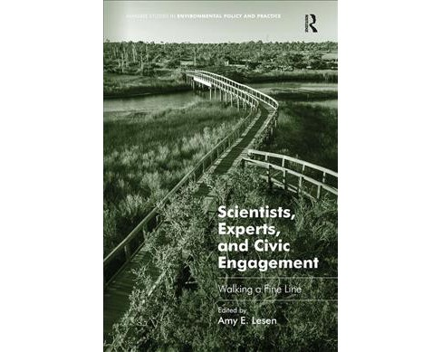 Scientists, Experts, and Civic Engagement : Walking a Fine Line -  Reprint by Amy E. Lesen (Paperback) - image 1 of 1