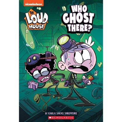 Who Ghost There? (the Loud House: Chapter Book), 1 - by  Karla Sakas Shropshire (Paperback)