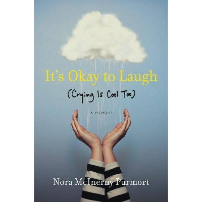 It's Okay to Laugh : Crying Is Cool Too (Reprint) (Paperback) (Nora McInerny)