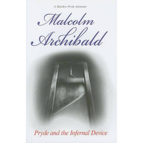 Pryde and the Infernal Device - (Matthew Pryde Adventures) by  Malcolm Archibald (Hardcover) - image 1 of 1