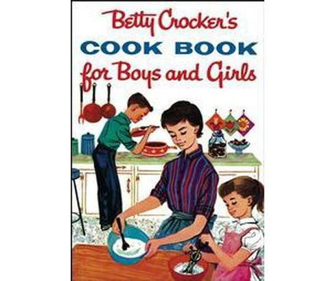 Betty Crocker's Cookbook for Boys and Girls (Hardcover) - image 1 of 1