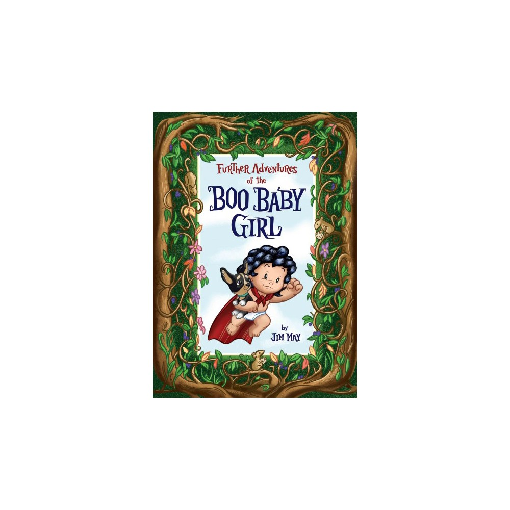 Further Adventures of the Boo Baby Girl - by Jim May (Hardcover)