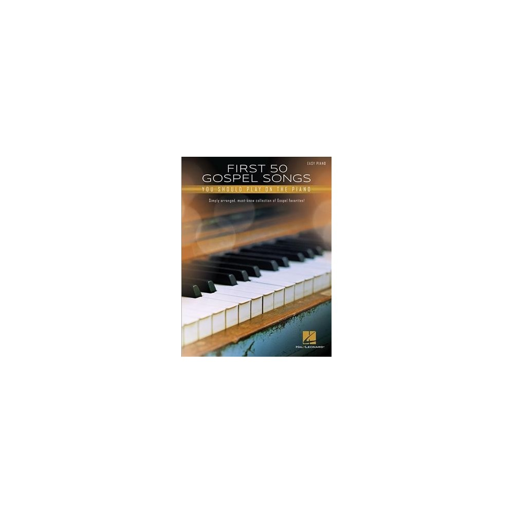 First 50 Gospel Songs You Should Play on Piano : Easy Piano - (Paperback)