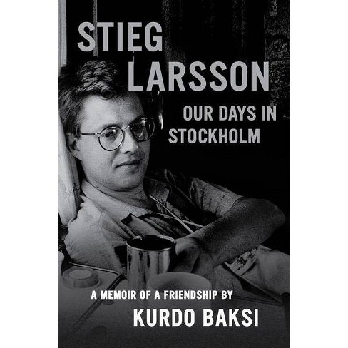 Stieg Larsson - by  Kurdo Baksi (Hardcover) - image 1 of 1