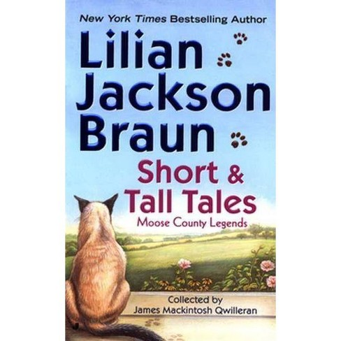 Short and Tall Tales - (Cat Who Short Stories) by  Lilian Jackson Braun (Paperback) - image 1 of 1
