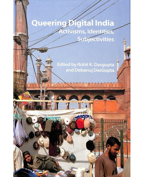 Queering Digital India : Activisms, Identities, Subjectivities -  (Hardcover) - image 1 of 1