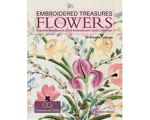 Flowers : Exquisite Needlework of the Embroiderers' Guild Collection -  by Annette Collinge (Hardcover) - image 1 of 1