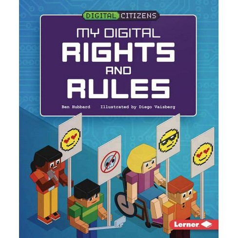My Digital Rights and Rules - (Digital Citizens) by  Ben Hubbard (Hardcover) - image 1 of 1