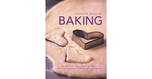 Complete Book of Baking : Over 400 Recipes for Pies, Tarts, Buns, Muffins, Breads, Cookies and Cakes, - image 1 of 1