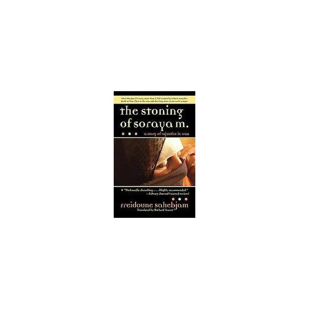 Stoning of Soraya M. : A Story of Injustice in Iran (Paperback) (Freidoune Sahebjam)