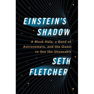 Einstein's Shadow - by  Seth Fletcher (Hardcover)