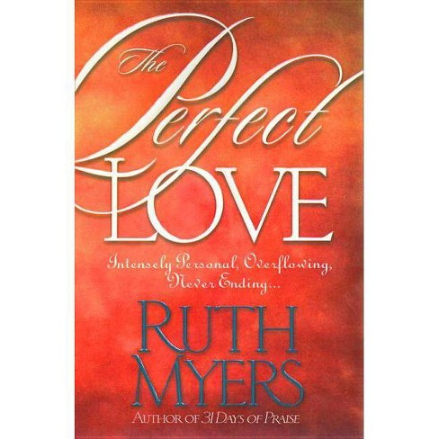 The Perfect Love - by  Ruth Myers (Paperback) - image 1 of 1