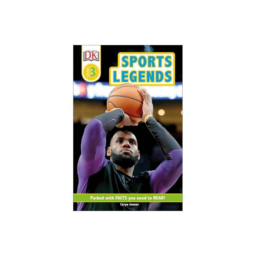 Dk Readers Level 3 Sports Legends By Caryn Jenner Hardcover