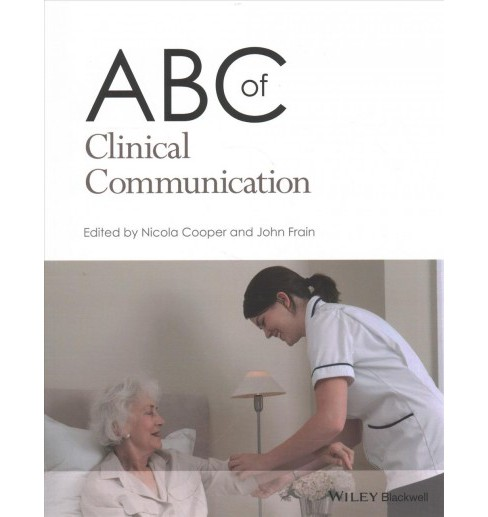 ABC of Clinical Communication (Paperback) (Nicola Cooper & John Frain) - image 1 of 1