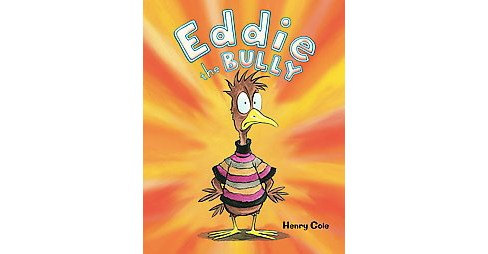 Eddie the Bully (School And Library) (Henry Cole) - image 1 of 1