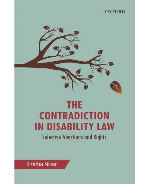 Contradiction in Disability Law : Selective Abortions and Rights (Hardcover) (Smitha Nizar) - image 1 of 1