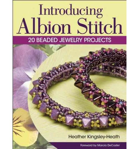 Introducing Albion Stitch : 20 Beaded Jewelry Projects (Paperback) (Heather Kingsley-heath) - image 1 of 1