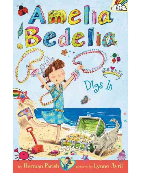 Amelia Bedelia Digs in -  (Amelia Bedelia Chapter Books) by Herman Parish (Hardcover) - image 1 of 1