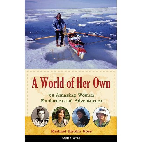 A World of Her Own - (Women of Action) by  Michael Elsohn Ross (Hardcover) - image 1 of 2