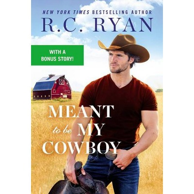 Meant to Be My Cowboy - (Wranglers of Wyoming) by  R C Ryan (Paperback)