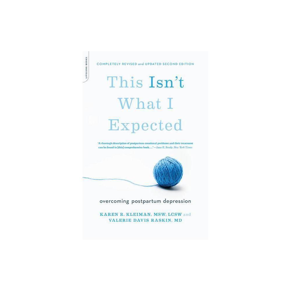 This Isn T What I Expected 2nd Edition By Karen R Kleiman Valerie Davis Raskin Paperback