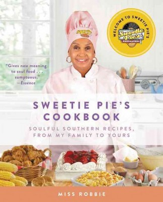 Sweetie Pie's Cookbook : Soulful Southern Recipes, from My Family to Yours (Reprint)(Paperback)(Robbie