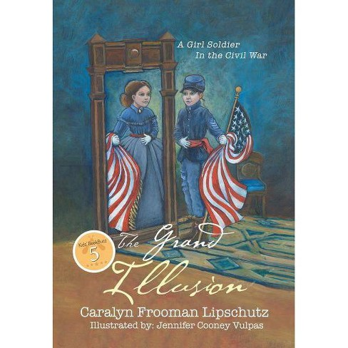 The Grand Illusion - by  Caralyn Frooman Lipschutz (Hardcover) - image 1 of 1