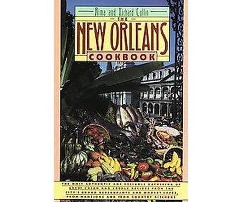 New Orleans Cookbook : Creole, Cajun, and Louisiana French Recipes Past and Present (Paperback) (Rima - image 1 of 1