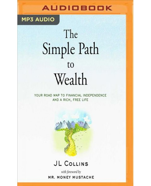 Simple Path to Wealth : Your Road Map to Financial Independence and a Rich, Free Life -  (MP3-CD) - image 1 of 1