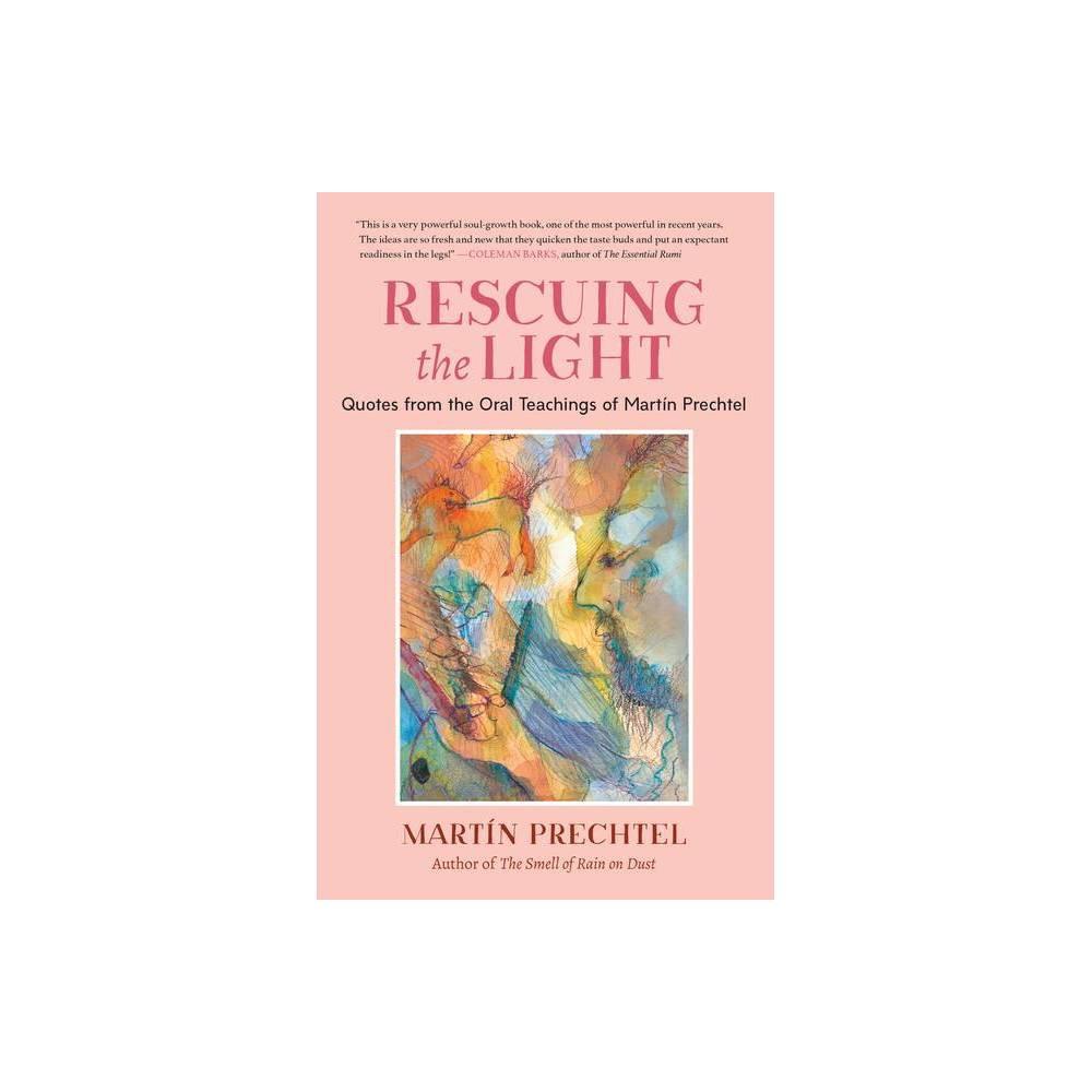 Rescuing The Light By Mart N Prechtel Paperback