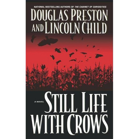 Still Life with Crows - by  Douglas J Preston & Lincoln Child (Hardcover) - image 1 of 1