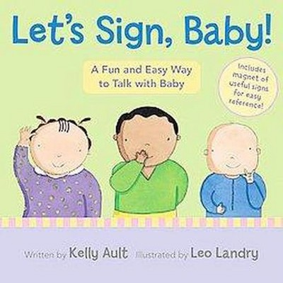 Let's Sign, Baby! : A Fun and Easy Way to Talk With Baby (Hardcover)(Kelly Ault)