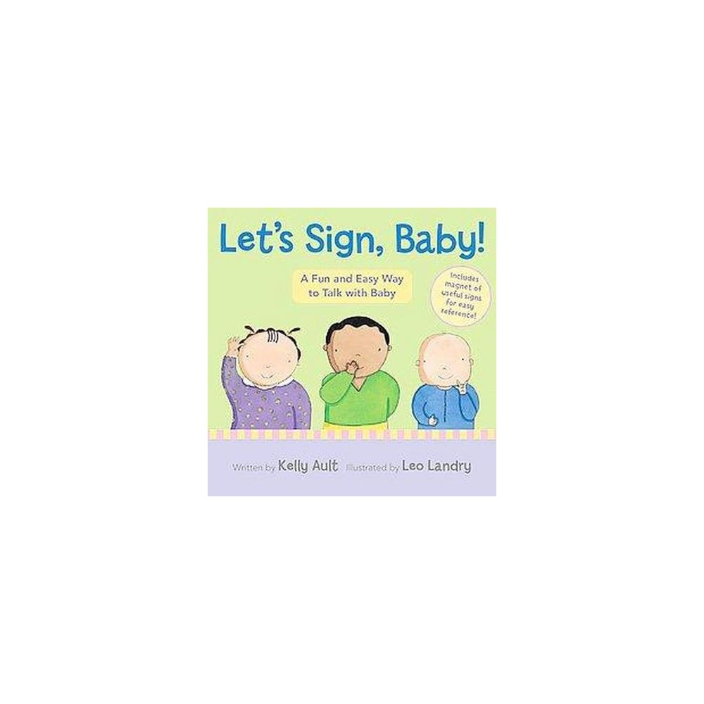 Let's Sign, Baby! : A Fun and Easy Way to Talk With Baby (Hardcover) (Kelly Ault)