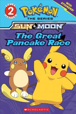 The Great Pancake Race (Pokémon: Scholastic Reader, Level 2) - by  Jeanette Lane (Paperback)