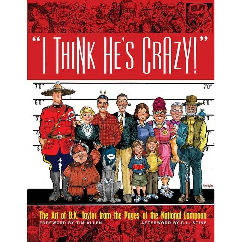 I Think He's Crazy! - by  B K Taylor (Hardcover) - image 1 of 1