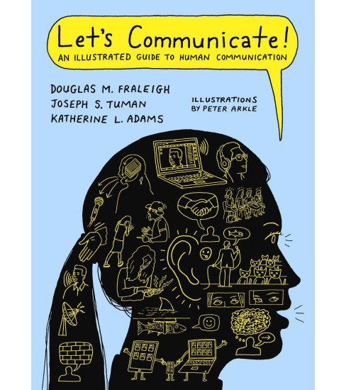 Let's Communicate : An Illustrated Guide to Human Communication (Paperback) (Douglas M. Fraleigh & - image 1 of 1