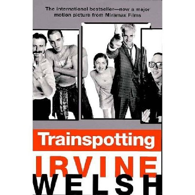 Trainspotting - by  Irvine Welsh (Paperback)