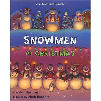 Snowmen at Christmas - by  Caralyn Buehner (Hardcover)