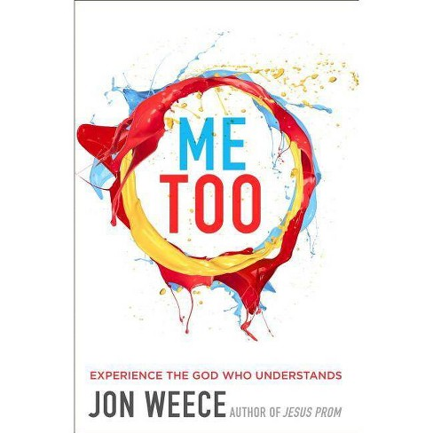 Me Too - by  Jon Weece (Paperback) - image 1 of 1