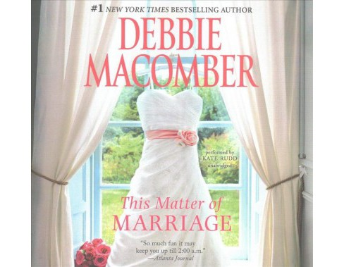 This Matter of Marriage : Library Edition (Unabridged) (CD/Spoken Word) (Debbie Macomber) - image 1 of 1