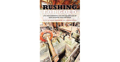 Rushing for Gold : Life and Commerce on the Goldfields of New Zealand and Australia (Paperback) - image 1 of 1