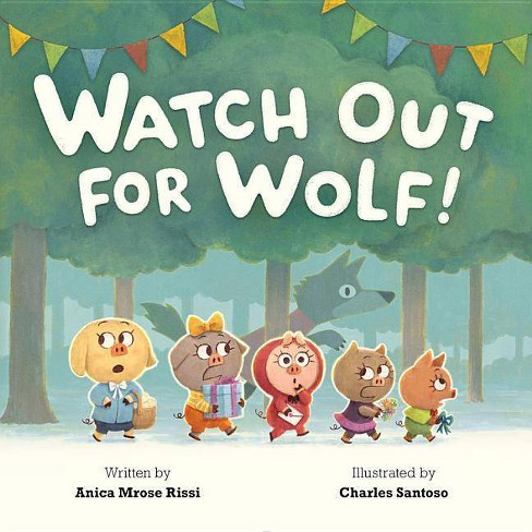 Watch Out for Wolf! - by  Anica Mrose Rissi (Hardcover) - image 1 of 1